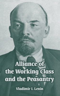 Alliance of the Working Class and the Peasantry - Lenin, Vladimir Ilich