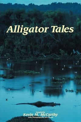 Alligator Tales - McCarthy, Kevin M, and Moran, John, Mr. (Photographer)