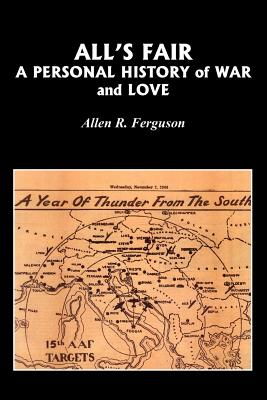 All's Fair: A Personal History of War and Love - Ferguson, Allen R, and Ferguson, Allie R