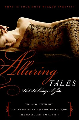 Alluring Tales: Hot Holiday Nights - Anna, Vivi, and Day, Sylvia, and Devlin, Delilah