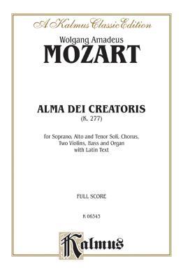 Alma Dei Creatoris, K. 277: Satb with SAT Soli (Orch.) (Latin Language Edition) - Mozart, Wolfgang (Composer)