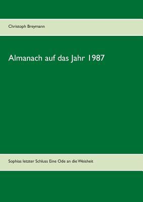 Almanach Auf Das Jahr 1987 - Breymann, Christoph