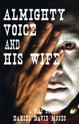 Almighty Voice and His Wife - Moses, Daniel David