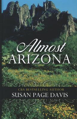 Almost Arizona - Davis, Susan Page