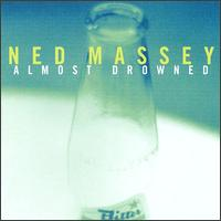 Almost Drowned - Ned Massey