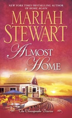 Almost Home: The Chesapeake Diaries - Stewart, Mariah