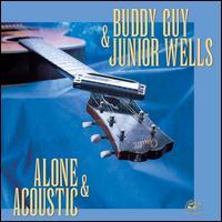 Alone & Acoustic - Buddy Guy & Junior Wells