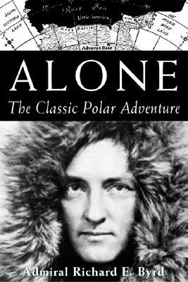 Alone - Byrd, Richard Evelyn, Admiral, Jr., and Mulvaney, Kieran (Afterword by)