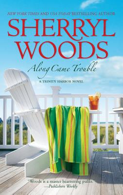Along Came Trouble - Woods, Sherryl