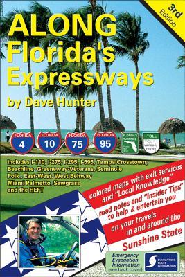 Along Florida's Expressways, 3rd Edition - Hunter, Dave