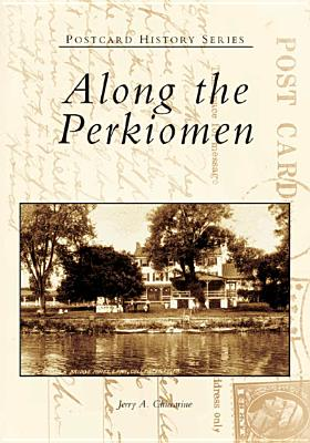 Along the Perkiomen - Chiccarine, Jerry A