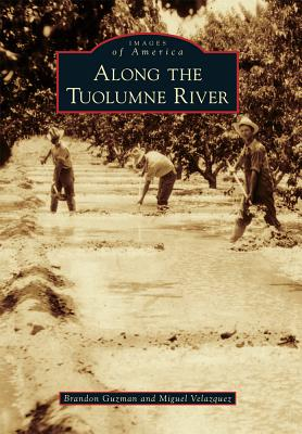 Along the Tuolumne River - Guzman, Brandon, and Velazquez, Miguel