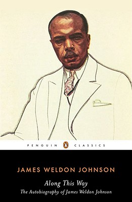 Along This Way: The Autobiography of James Weldon Johnson - Johnson, James Weldon, and Wilson, Sondra Kathryn (Introduction by)