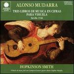 Alonso Mudarra: Tres Libros de Musica en cifras para vihuela