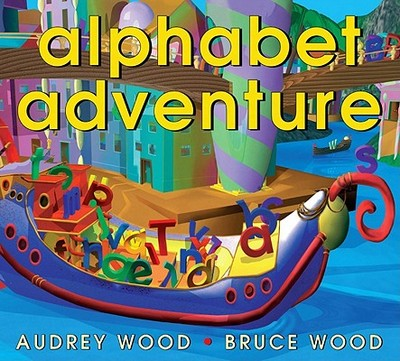 Alphabet Adventure - Wood, Audrey