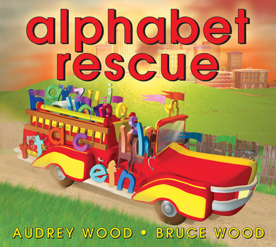 Alphabet Rescue - Wood, Audrey, and Wood, Bruce