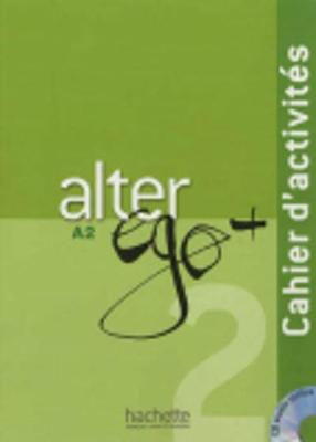 Alter Ego +: Cahier d'activites + CD audio A2 - Gomes, R, and Gruneberg, Anne, and Jimenez, Helena