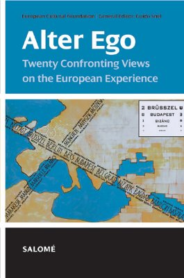 Alter Ego: Twenty Confronting Views on the European Experience - Snel, Guido (Editor)