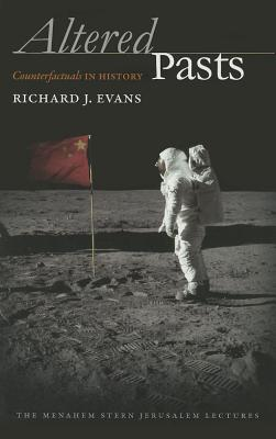 Altered Pasts: Counterfactuals in History - Evans, Richard J