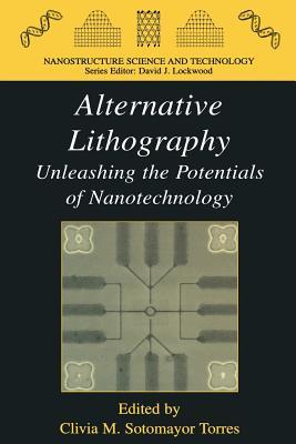 Alternative Lithography - Sotomayor-Torres, Clivia M. (Editor)