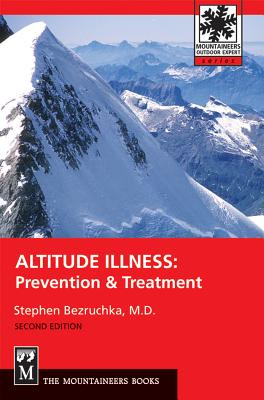 Altitude Illness: Prevention & Treatment - Bezruchka, Stephen