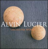 Alvin Lucier: Orchestral Works - Andrea Overturf (oboe); Anthony Burr (clarinet); Benjamin Jaber (horn); Charles Curtis (cello); Che Chen (viola);...