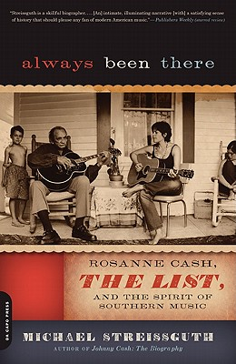 Always Been There: Rosanne Cash, the List, and the Spirit of Southern Music - Streissguth, Michael