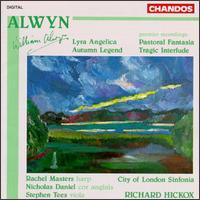 Alwyn: Lyra Angelica; Pastoral Fantasia; Tragic Interlude; Lyra Angelica - Nicholas Daniel (horn); Rachel Masters (harp); Stephen Tees (viola); City of London Sinfonia; Richard Hickox (conductor)