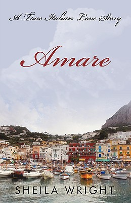 Amare: A True Italian Love Story - Wright, Sheila