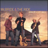 Amarillo Sky - McBride & the Ride