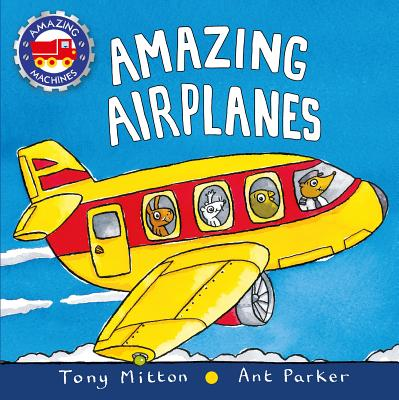 Amazing Airplanes - Mitton, Tony