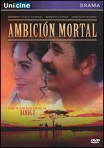 Ambición Mortal