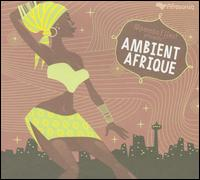 Ambient Afrique - Various Artists