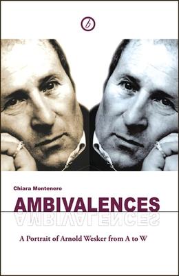Ambivalences - Montenero, Chiara, and Wesker, Arnold