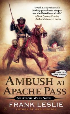 Ambush at Apache Pass: An Apache Wars Novel - Leslie, Frank, Mrs.