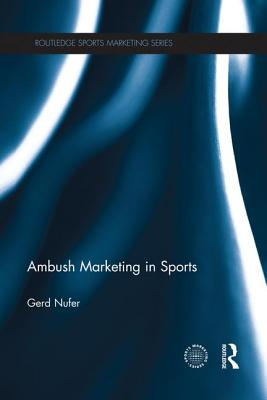 Ambush Marketing in Sports - Nufer, Gerd