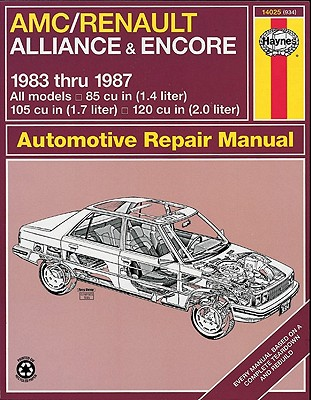 AMC/Renault Alliance and Encore - Choate, Curt, and Haynes, John, and Chilton Automotive Books