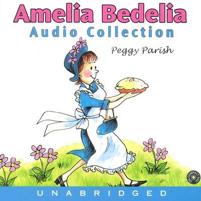 Amelia Bedelia CD Audio Collection: Amelia Bedelia CD Audio Collection - Parish, Peggy, and Toren, Suzanne (Read by)