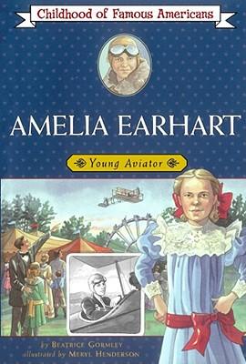 Amelia Earhart: Young Aviator - Gormley, Beatrice
