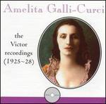 Amelita Galli-Curci: Victor Recordings (1925-28)
