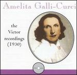 Amelita Galli-Curci: Victor Recordings (1930)