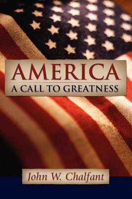 America-A Call to Greatness - Chalfant, John W