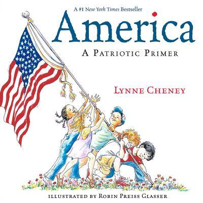 America: A Patriotic Primer - Cheney, Lynne