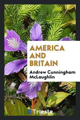 America and Britain - McLaughlin, Andrew Cunningham
