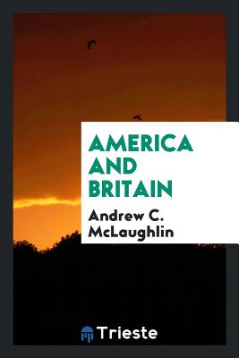 America and Britain - McLaughlin, Andrew C