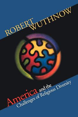 America and the Challenges of Religious Diversity - Wuthnow, Robert