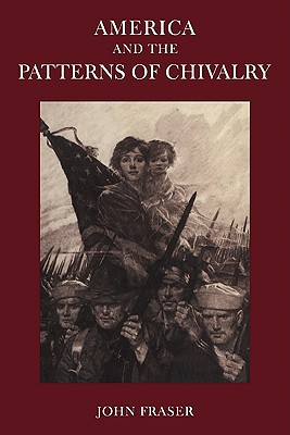 America and the Patterns of Chivalry - Fraser, John