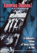 America Dances! 1897-1948 - A Collector's Edition of Social Dance in Film