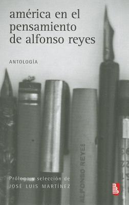 America en el Pensamiento de Alfonso Reyes - Martinez, Jose Luis (Prologue by)