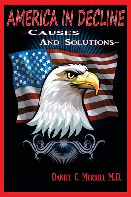 America in Decline - Merrill M D, Daniel C